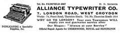 "A black-and-white advertisement with a drawing of a typewriter on the left and the text ""Duplicating a Speciality / Supplies, &c."" beneath it, and more text on the right: ""Tel. No. FAIRFIELD 4867 / H. D. Seymour / Alliance Typewriter Co. / 7, London Road, West Croydon / Works: 74, Frant Road, Thornton Heath. Tel. No. Thornton Heath 1514 / Why go to London? Your own Townsman will supply you and guarantee service after / Our Slogan: 'Always at your Service' / Official Repair Agents for Underwood, Royal and Remington""."