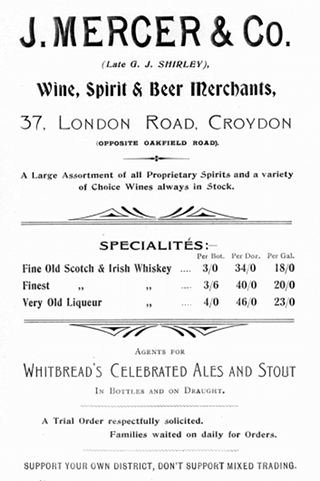 "A black-and-white advertisement in a variety of fonts, reading: ""J. Mercer & Co. (Late G. J. Shirley), Wine, Spirit & Beer Merchants, 37, London Road, Croydon (opposite Oakfield Road).  A Large Assortment of all Proprietary Spirits and a variety of Choice Wines always in Stock.  Specialités:– Fine Old Scotch & Irish Whiskey ... 3/0 per bot., 34/0 per doz., 18/0 per gal.  Finest [ditto ditto] ... 3/6 per bot., 40/0 per doz., 20/0 per gal.  Very Old Liqueur [ditto] ... 4/0 per bot., 46/0 per doz., 23/0 per gal.  Agents for Whitbread's Celebrated Ales and Stout In Bottles and on Draught.  A Trial Order respectfully solicited.  Families waited on daily for Orders.  Support your own district, don't support mixed trading.""."