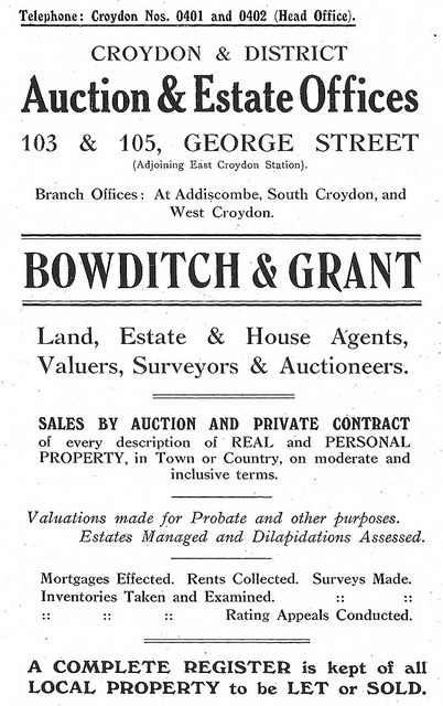 "A black-and-white text-only advert for Bowditch & Grant, beginning: ""Croydon & District Auction & Estate Offices 103 & 105, George Street (Adjoining East Croydon Station).  Branch Offices: At Addiscombe, South Croydon, and West Croydon.  Bowditch & Grant.  Land, Estate & House Agents, Valuers, Surveyors & Auctioneers."""