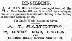 "A black-and-white text-only newspaper advert reading: ""Re-gilding.  A. J. Sanders having engaged one of the Best London Gilders is enabled by employing him on the premises to undertake Gilding or Re-Gilding at less than London prices.  For Trade Work, Estimates Given.  A. J. Sanders, 22, London Road, Croydon, and Church Road, Upper Norwood."""
