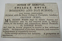 "A black-and-white text-only newspaper advertisement reading: ""Notice of removal.  College House.  Boarding and day school for young gentlemen, (In union with the Royal College of Preceptors, London,) Croydon (West).  Mr Henry Webb begs to inform Parents and Guardians that he has removed from 1, George Street, to the modern and commodious School Premises, 25, London Road, and that he is now prepared to receive a few additional pupils.  An inspection of the class, domestic, and recreative arrangements is respectfully invited.  Terms strictly moderate and inclusive.  A prospectus on application."""