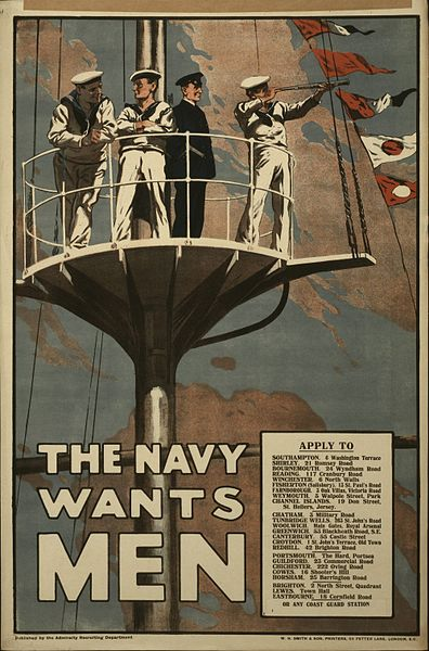 "A colour poster showing an illustration of four men in naval uniforms standing on the crow's nest of a ship.  One of them is looking through a telescope.  Large capital letters at the bottom read: ""The Navy wants men"".  A boxed-off section next to this lists addresses under the heading ""Apply To""."