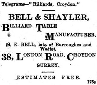 "A newspaper advertisement reading: ""Telegrams—'Billiards, Croydon.' Bell & Shayler, Billiard Table Manufacturer, (S. E. Bell, late of Burroughes and Watts), 38, London Road, Croydon Surrey.  Estimates free."""