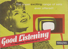 "A print in mustard yellow, red, white, and black showing a happy woman looking upwards and stylised television sets.  Text reads ""The most exciting range of sets ever offered! / Good Listening / TV Renting Specialists / 1964/65""."