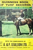 "The cover of a booklet headed ""Guinness Book of Turf Records"", with a photo of a jockey on a brown horse taking up much of the rest of the cover.  Below the photo is the text ""with the compliments of A. & P. Stallion Ltd."""