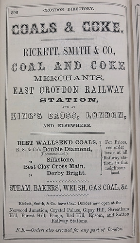 "Text-only advert in a plethora of fonts, for ""Rickett, Smith & Co., Coal and Coke Merchants, East Croydon Railway Station, and at King's Cross, London, and elsewhere.""  Types of coal advertised include ""R. S. & Co's Double Diamond"", ""Best Clay Cross Main"", and ""Steam, Bakers', Welsh, Gas Coal, & c."""