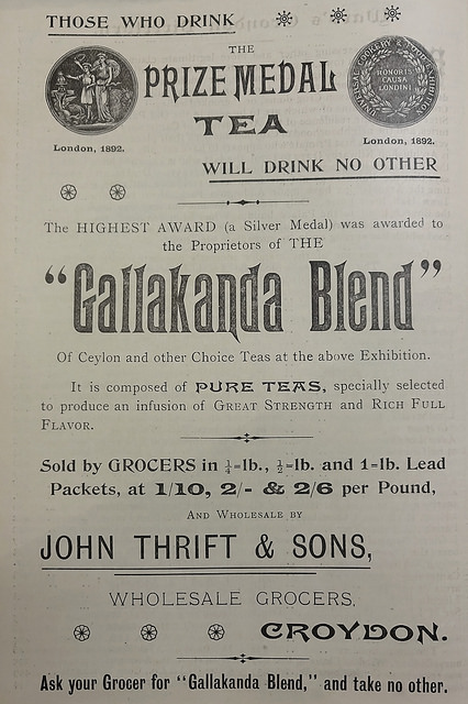 "A black-and-white printed advert headed ""Those who drink the prize medal tea will drink no other"", with details of a ""Silver Medal"" won by ""the Proprietors of THE 'Gallakanda Blend' of Ceylon and other Choice Teas"" at the 1892 Universal Cookery & Food Exhibition in London, and a statement that the tea is available wholesale from John Thrift & Sons."