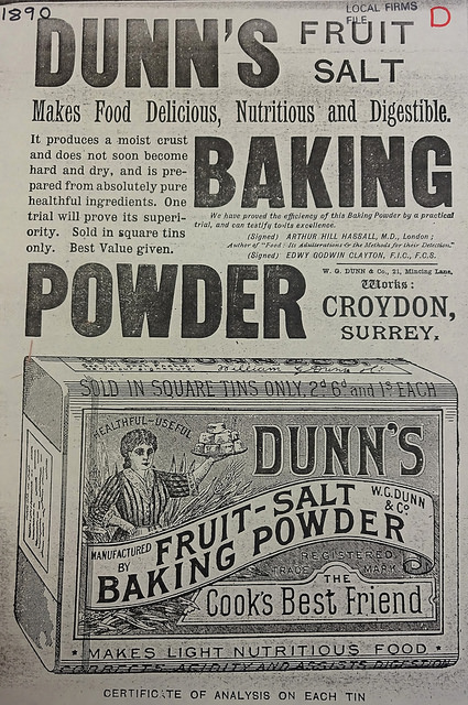 "Advertisement stating that Dunn's Fruit Salt Baking Powder ""Makes Food Delicious, Nutritious and Digestible [...] produces a moist crust and does not soon become hard and dry, and is prepared from absolutely pure healthful ingredients"".  At the bottom is a drawing of the product in an oblong tin."