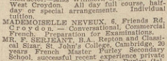 "A section of newspaper ""small ads"".  The advert in the middle reads: ""MADEMOISELLE NEVEAUX, 6, Friends Rd, Croydon.—Conversational, Commercial French.  Preparation for Examinations."""