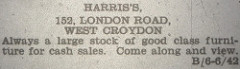 "A line advertisement reading: ""Harris's, 152, London Road, West Croydon / Always a large stock of good class furniture for cash sales.  Come along and view."""