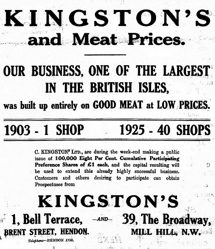 "A black-and-white text-only advert headed ""Kingston's and Meat Prices.""  Below it states that ""Our business, one of the largest in the British Isles, was built up entirely on GOOD MEAT at LOW PRICES."" and that ""C. Kingston Ltd., are during the week-end making a public issue of 100,000 Eight Per Cent. Cumulative Participating Preferences Shares of £1 each, and the capital resulting will be used to extend this already highly successful business."