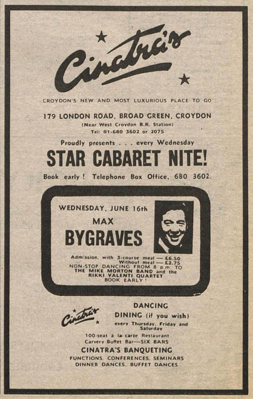 "A black-and-white newspaper advert with the word ""Cinatra's"" in stylised text at the top and details of the address and phone number below.  A small picture of Max Bygraves is in the centre, with the information that he will be appearing in a ""Star Cabaret Nite!"" on 16 June."