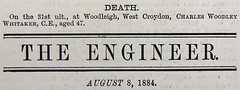 "A printed announcement under the heading ""DEATH"", reading: ""On the 31st ult., at Woodleigh, West Croydon, Charles Woodley Whitaker, C.E., aged 47.""  Beneath this is a heading reading ""The Engineer"" and a date of August 8, 1884."