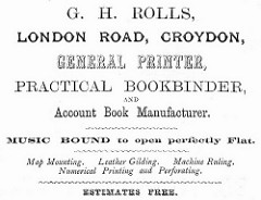 "An advert in a variety of fonts for G H Rolls, ""general printer, practical bookbinder, and account book manufacturer"", also offering map mounting, leather gilding, machine ruling, and numerical printing and perforating."