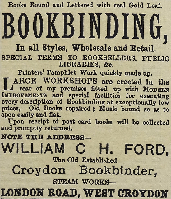"Advert offering ""Books Bound and Lettered with real Gold Leaf"" in ""Large workshops [...] in the rear of my premises fitted up with Modern Improvements and special facilities for executing every description of Bookbinding at exceptionally low prices""."
