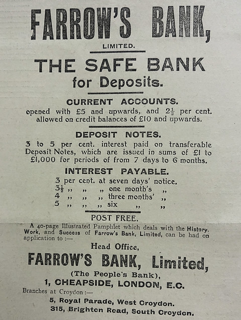 "A black-and-white text-only newspaper ad headed ""Farrow's Bank, Limited.  The Safe Bank for Deposits.""  Details of interest rates are given.  At the bottom are addresses for the head office (1 Cheapside, London EC) and two Croydon branches, one at 5 Royal Parade (later renumbered to 222 London Road) and another at 315 Brighton Road."